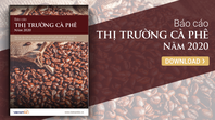 [Báo cáo] Thị trường cà phê năm 2020: Năm khủng hoảng thứ 4 liên tiếp của ngành cà phê